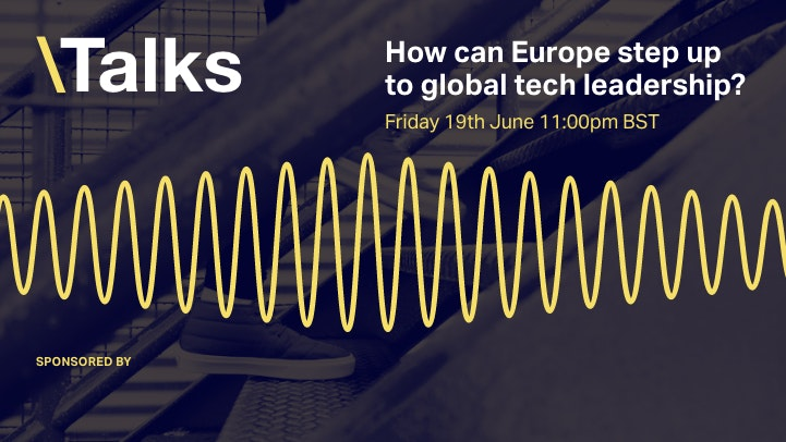 How can Europe step up to global tech leadership? event promo image