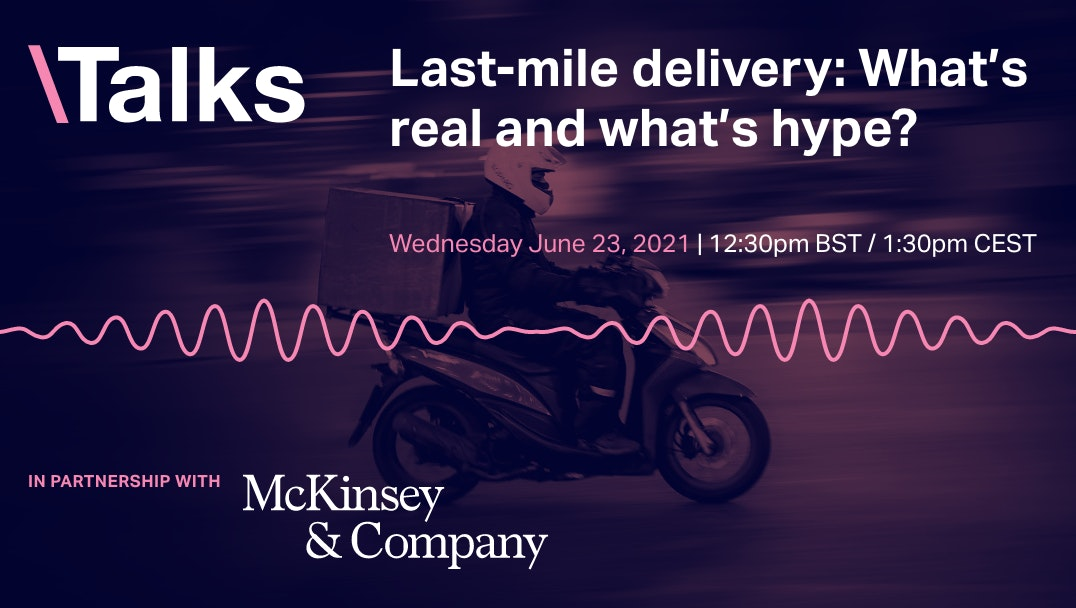 Last-mile delivery: What's real and what's hype? event promo image